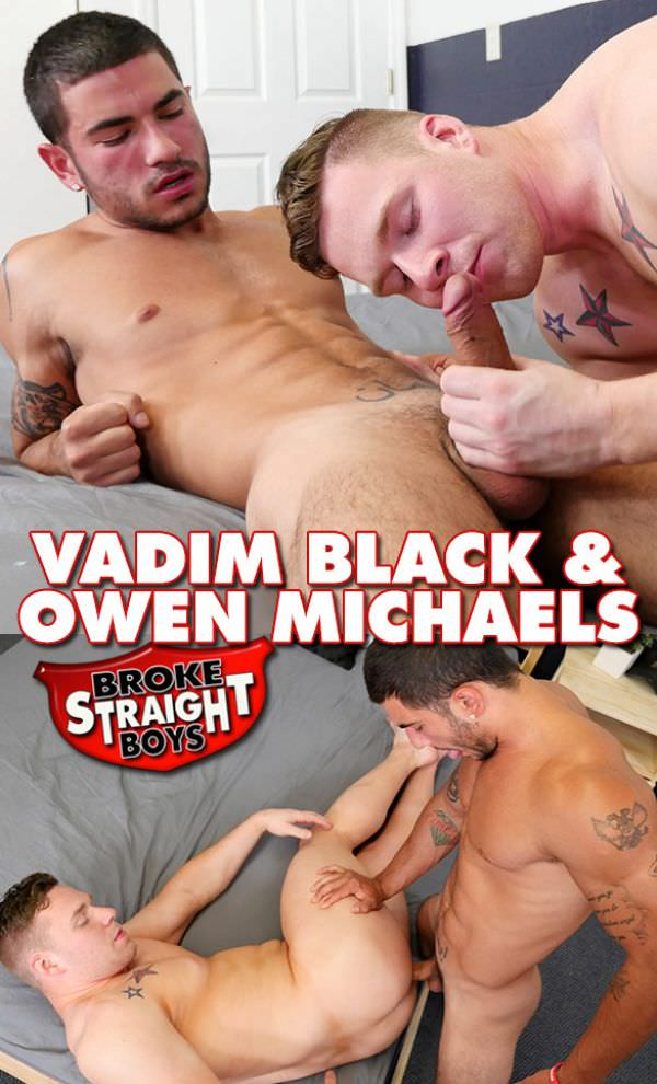 BrokeStraightBoys Vadim Black barebacks Owen Michaels