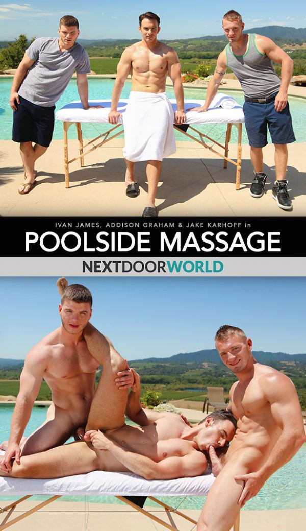 NextDoorWorld Poolside Massage Jake Karhoff Ivan James tag team Addison Graham