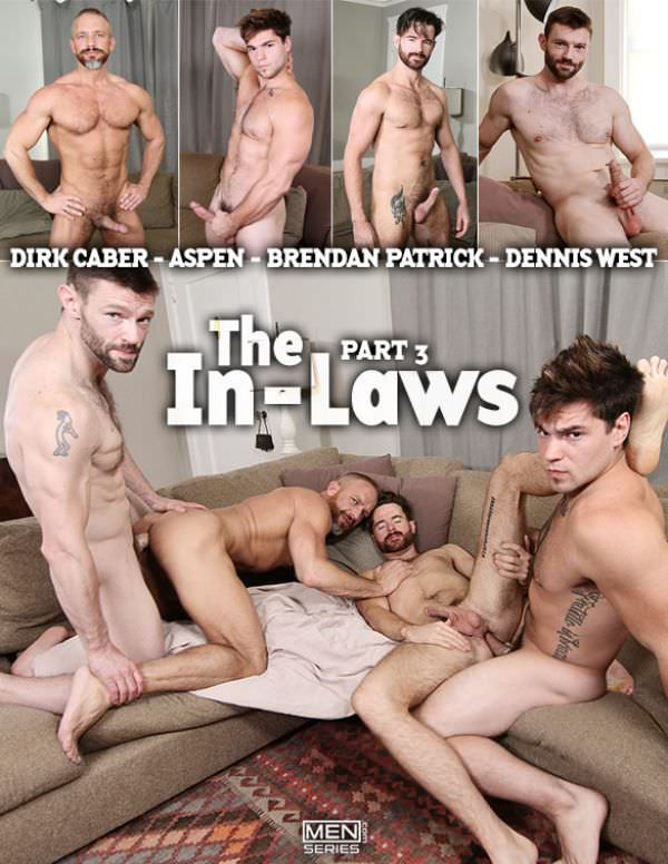 JizzOrgy The In-Laws, Part 3 Dirk Caber Brendan Patrick get fucked by Aspen Dennis West Men.com