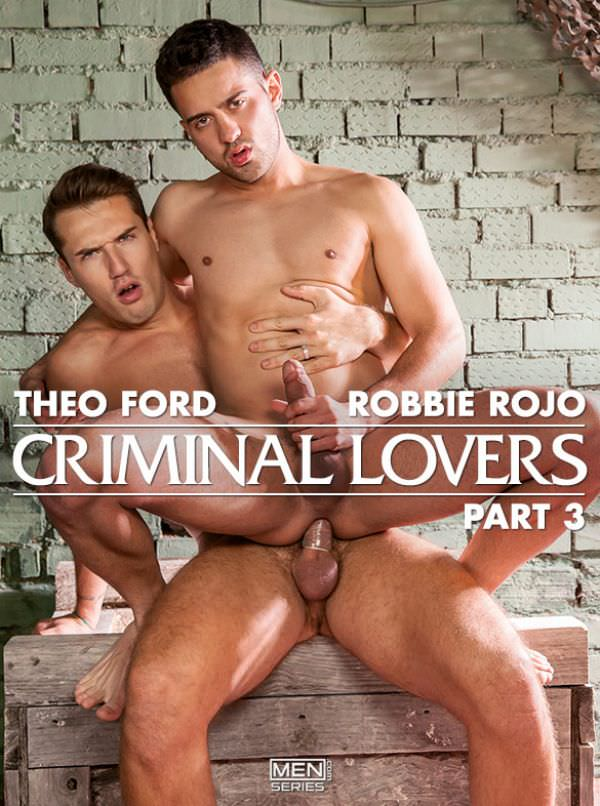DrillMyHole Criminal Lovers, Part 3 Theo Ford fucks Robbie Rojo Men.com