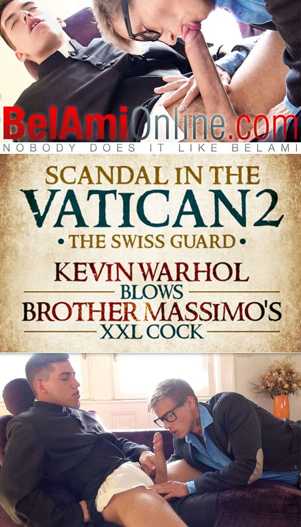 BelAmiOnline Scandal in the Vatican 2 The Swiss Guard Kevin Warhol Joel Birkin