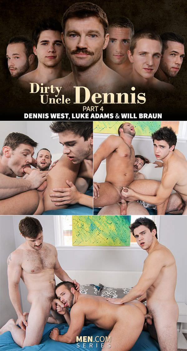 DrillMyHole Uncle Dennis Part 4 Dennis West Luke Adams Will Braun Men.com