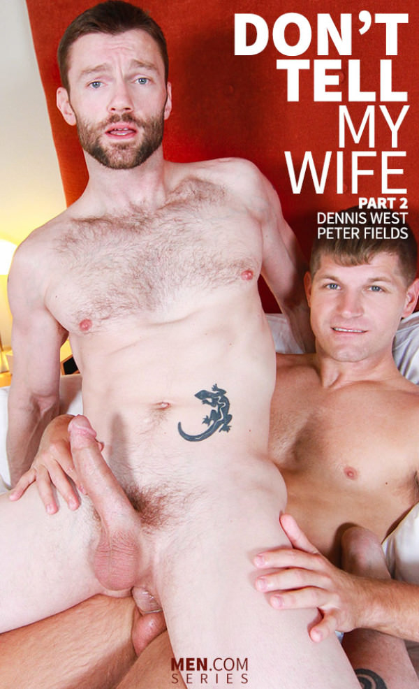 Str8toGay Don't Tell My Wife, Part 2 Dennis West bottoms for Peter Fields Men.com