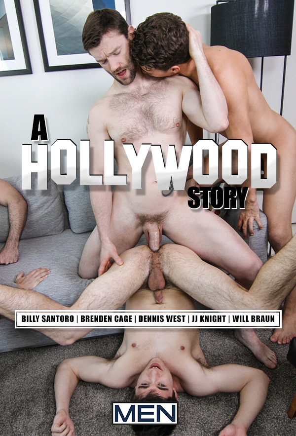 JizzOrgy A Hollywood Story - Part 3 Billy Santoro, Brenden Cage, Dennis West, JJ Knight & Will Braun Men.com