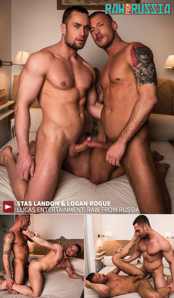 LucasEntertainment Raw from Russia Stas Landon and Logan Rogue flip fuck bareback