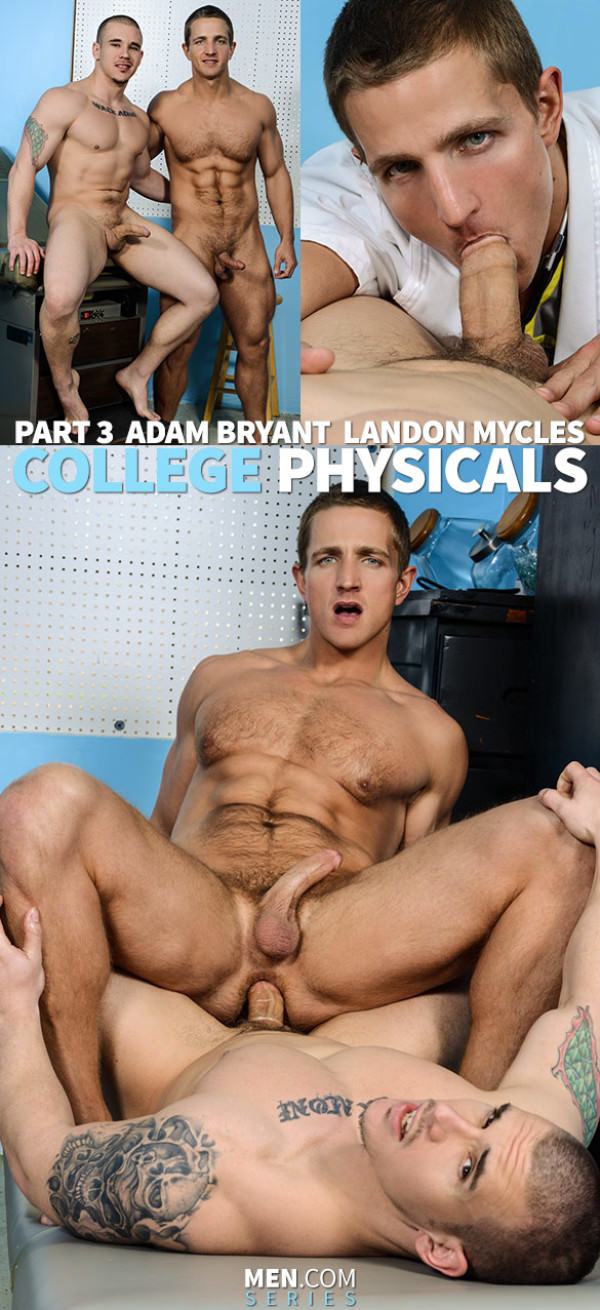 BigDicksatSchool College Physicals, Part 3 Adam Bryant fucks Landon Mycles Men.com