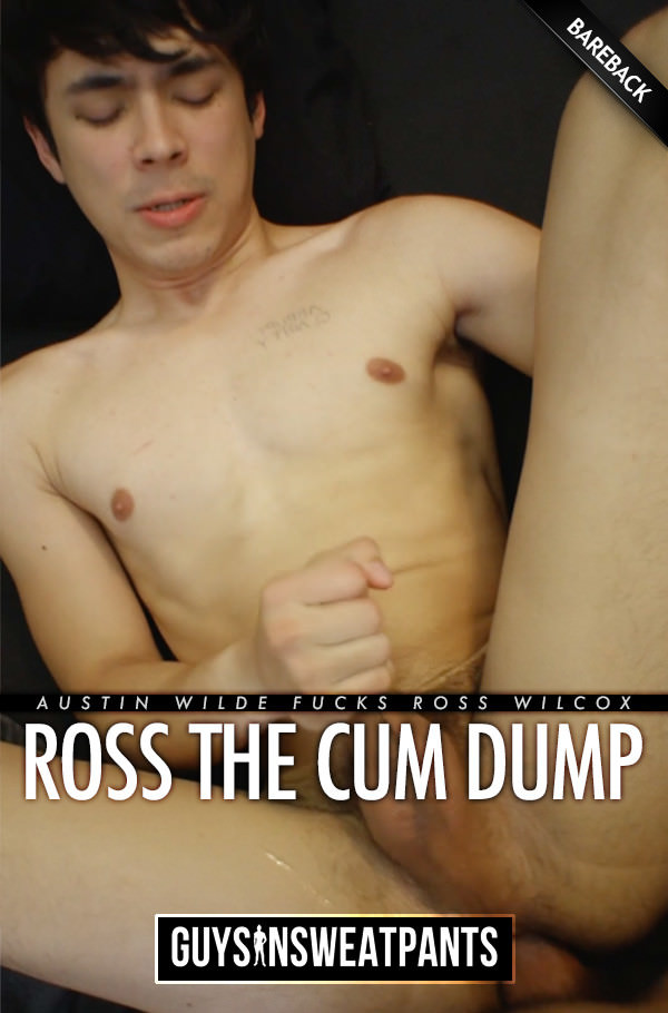 GuysInSweatpants Ross The Cum Dump - Austin Wilde Fucks Ross Wilcox Bareback