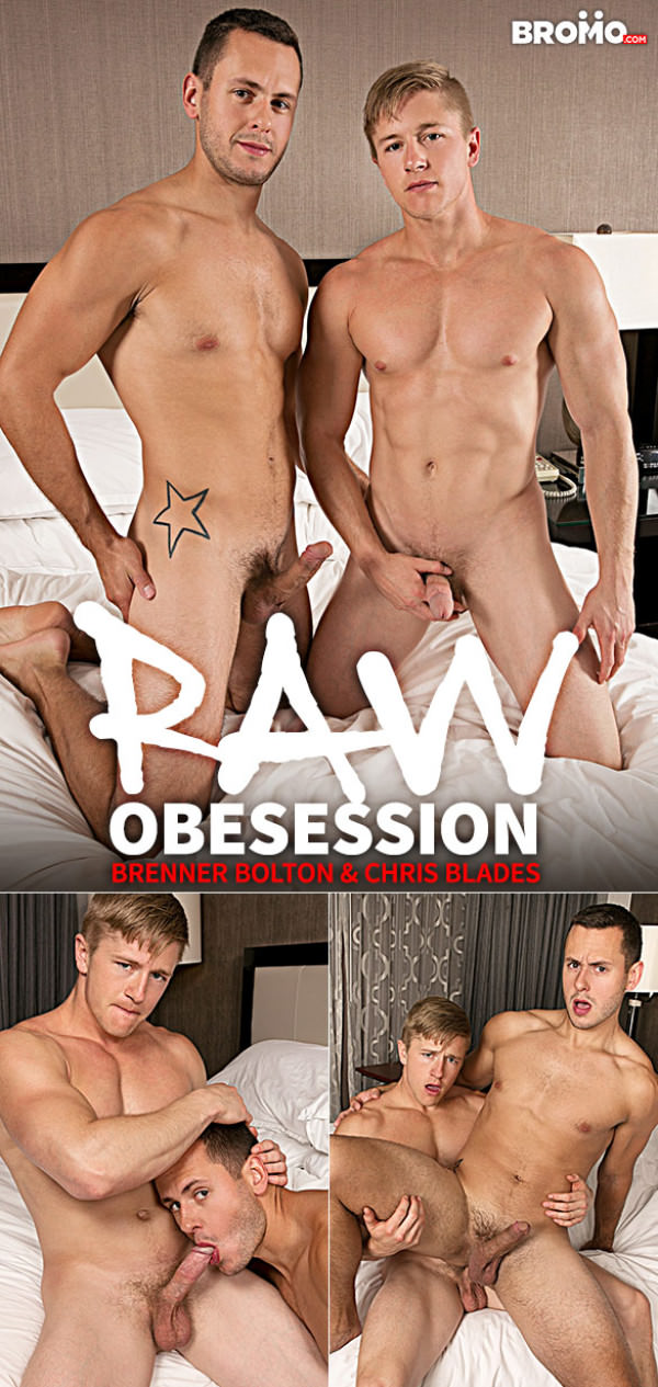 Bromo Raw Obsession, Part 1 Chris Blades fucks Brenner Bolton Bareback