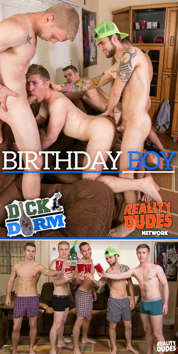 DickDorm Birthday Boy Orgy RealityDudes