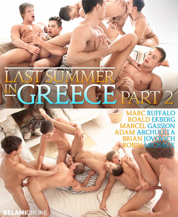BelAmiOnline Last Summer in Greece, Part 2 Marc Ruffalo, Roald Ekberg, Marcel Gassion, Adam Archuleta, Brian Jovovich, and Robin Michaux's 6-way bareback orgy