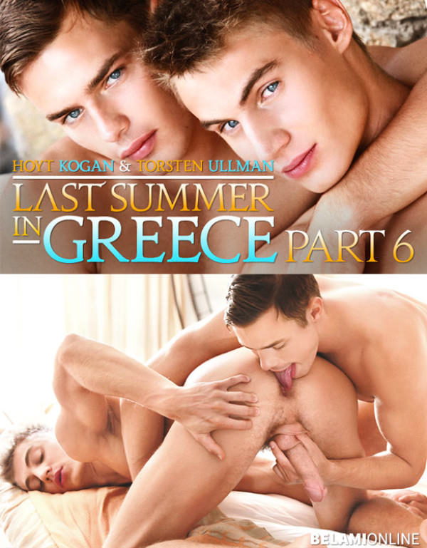 BelAmiOnline Last Summer in Greece, Part 6 Hoyt Kogan barebacks Torsten Ullman
