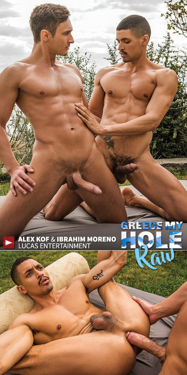 LucasEntertainment Greece My Hole Raw Ibrahim Moreno bottoms for big-dicked Alex Kof