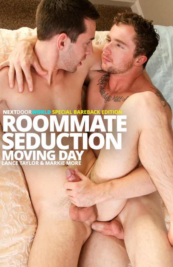 NextDoorWorld Roommate Seduction: Moving Day Markie More fucks Lance Taylor bareback