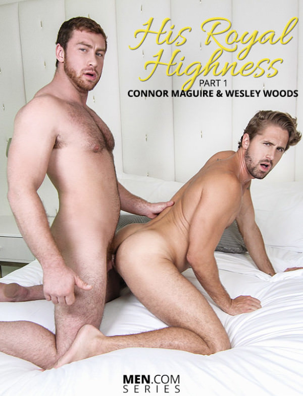 DrillMyHole His Royal Highness Part 1 Connor Maguire bangs Wesley Woods Men.com
