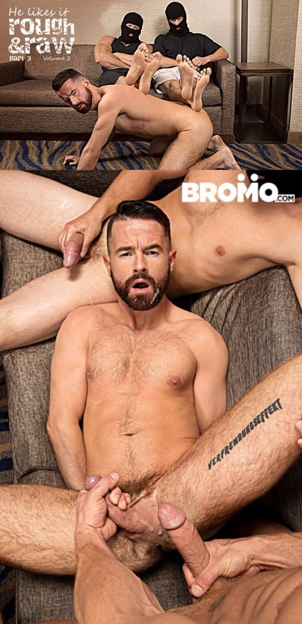 Bromo He Likes IT Rough and Raw Vol 2 - Part 3 Brendan Patrick, Ken Max London Bareback