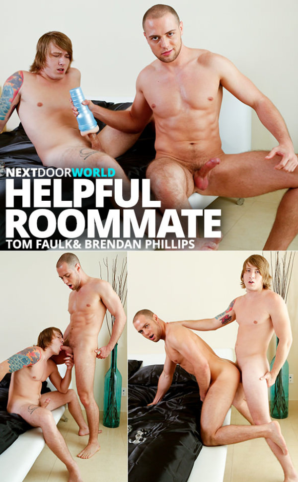 NextDoorWorld Helpful Roommate Tom Faulk fucks Brendan Phillips