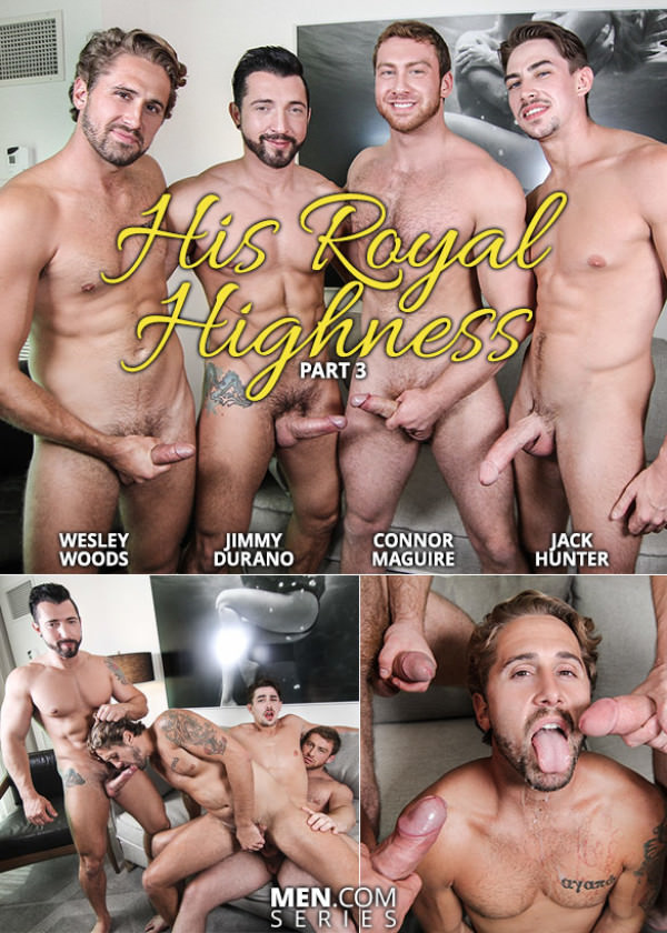 JizzOrgy His Royal Highness, Part 3 Wesley Woods, Jimmy Durano, Connor Maguire Jack Hunter Men.com