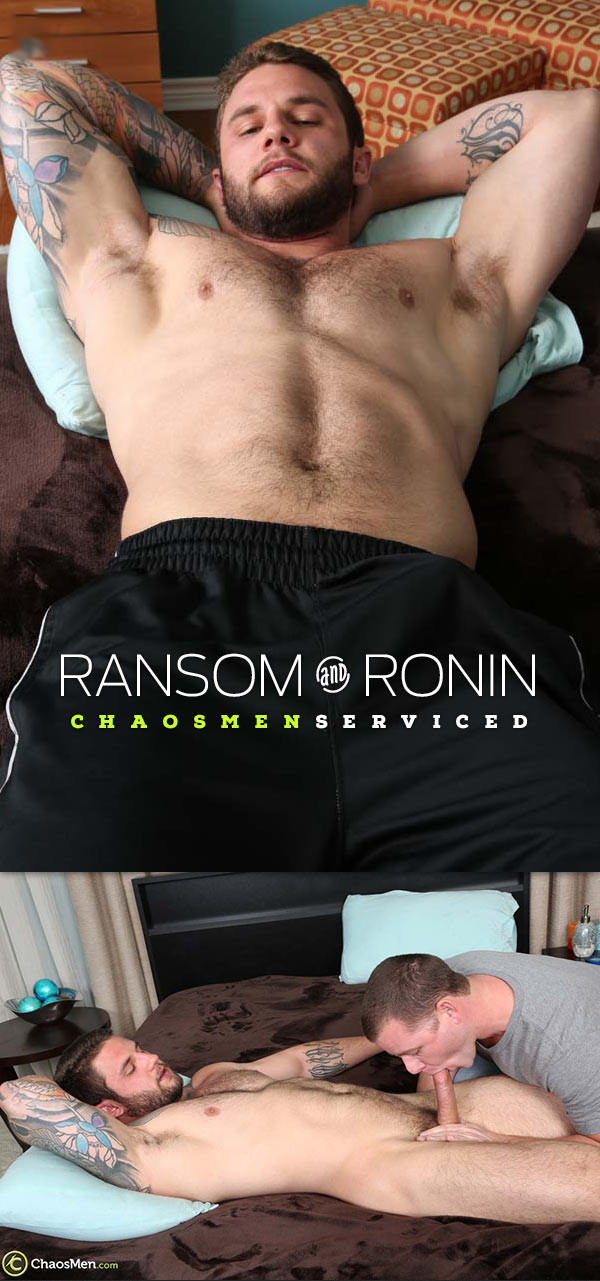 ChaosMen Ransom and Ronin Serviced