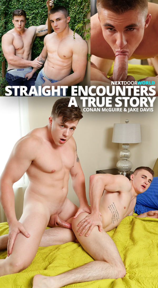NextDoorBuddies Straight Encounters: A True Story Newcomer Conan McGuire fucks Jake Davis
