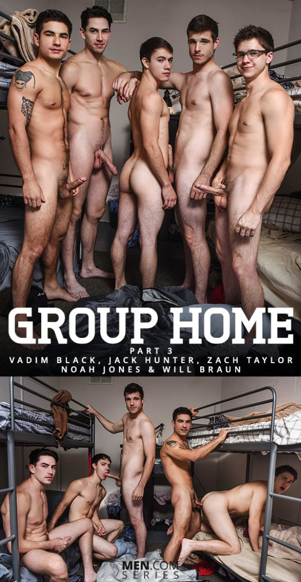 JizzOrgy Group Home Part 3 Jack Hunter, Noah Jones, Vadim Black, Will Braun Zach Taylor Men.com