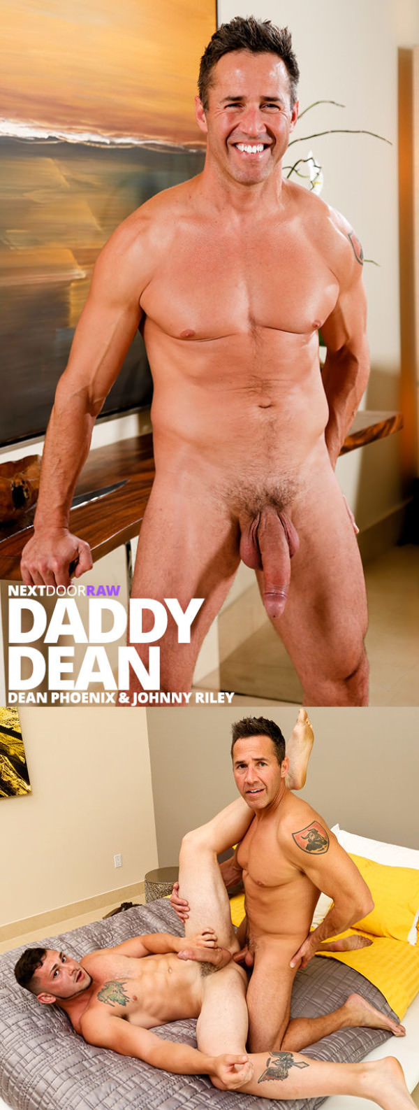 NextDoorRaw Daddy Dean - Dean Phoenix returns to porn, barebacks Johnny Riley