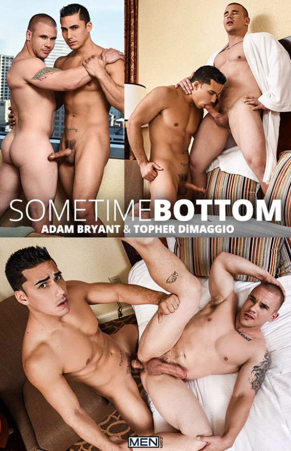 DrillMyHole Sometime Bottom - Adam Bryant gets fucked by Topher DiMaggio Men.com