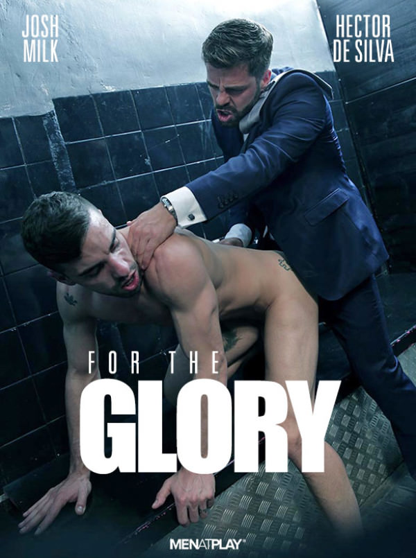 Menatplay For The Glory Hector De Silva Josh Milk