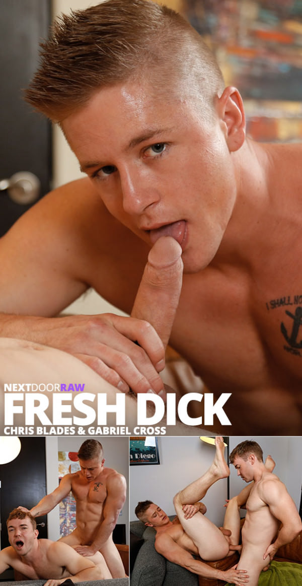 NextDoorRaw Fresh Dick Muscle jocks Gabriel Cross and Chris Blades fuck each other bareback