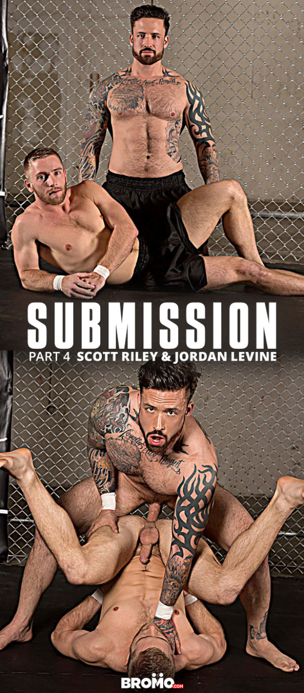 Bromo Submission, Part 4 Jordan Levine fucks Scott Riley raw