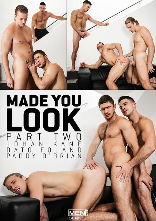 DrillMyHole Made You Look, Part 2 Johan Kane, Dato Foland and Paddy O'Brian Men.com