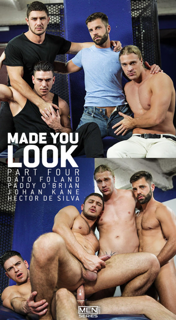 DrillMyHole Made You Look Part 4 Dato Foland, Hector de Silva, Johan Kane Paddy O'Brian Men.com