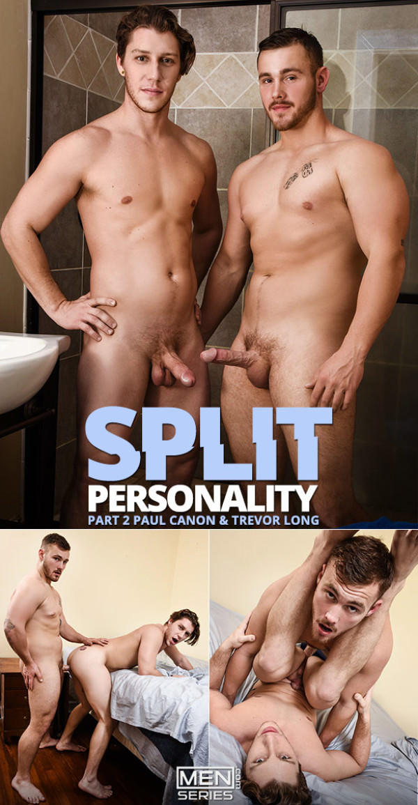DrillMyHole Split Personality, Part 2 - Trevor Long fucks Paul Canon Men.com