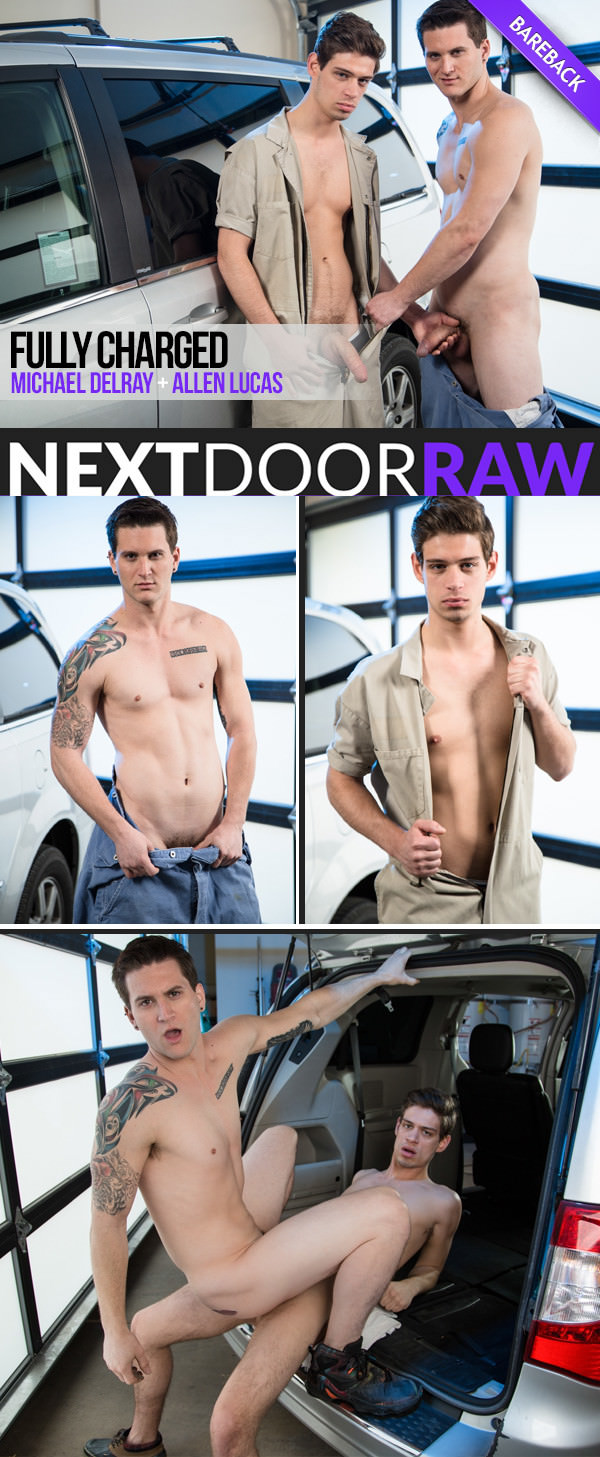 NextDoorRAW Fully Charged Michael DelRay Fucks Allen Lucas Bareback