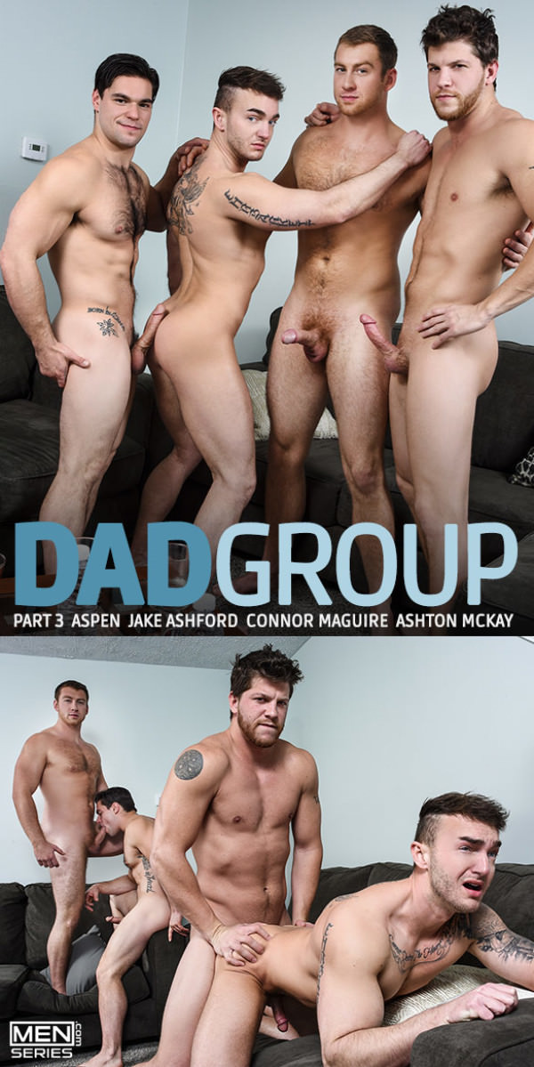 JizzOrgy Dad Group, Part 3 Jake Ashford gets fucked by Aspen, Connor Maguire Ashton McKay - Men.com