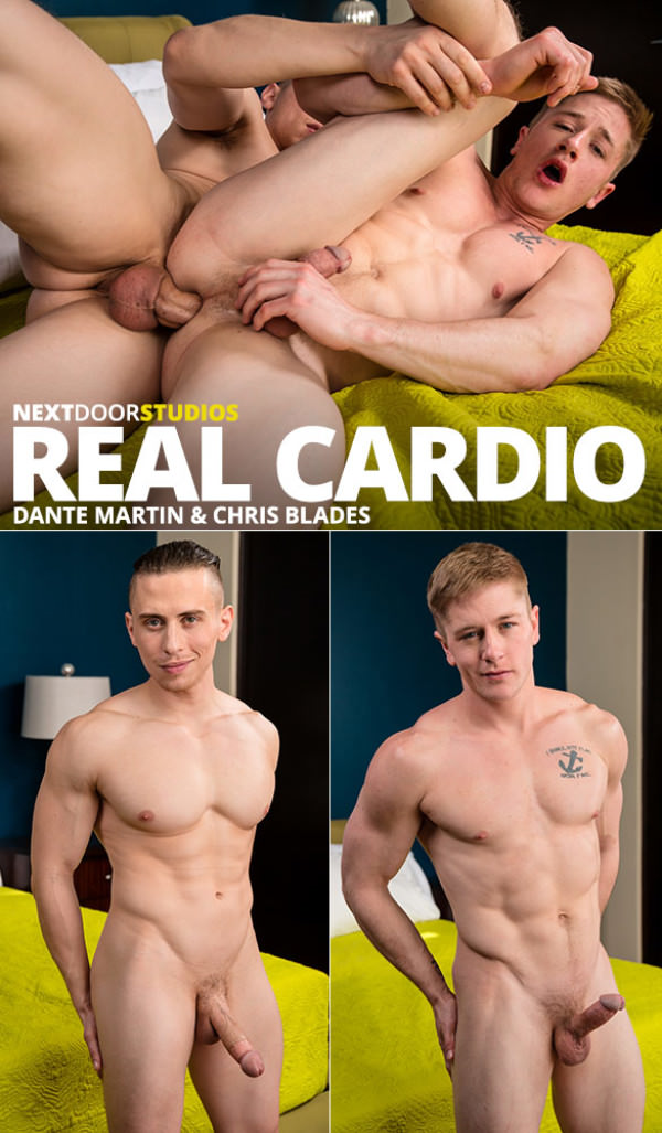 NextDoorRaw Real Cardio Dante Martin fucks Chris Blades raw