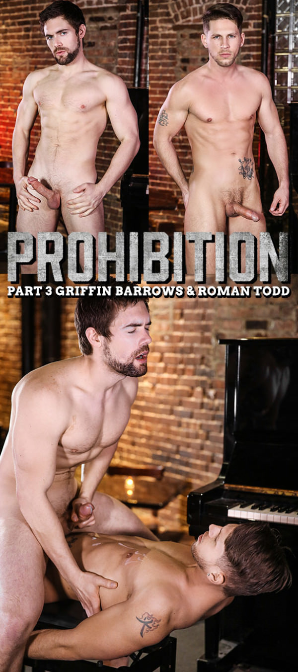 Men.com Prohibition, Part 3 Roman Todd fucks Griffin Barrows Str8toGay