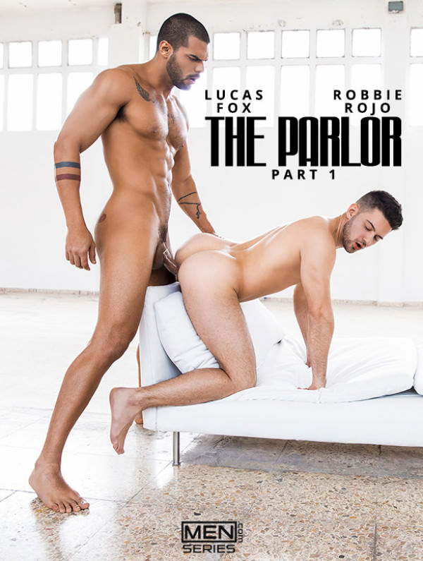 Men.com The Parlor, Part 1 Lucas Fox fucks Robbie Rojo DrillMyHole