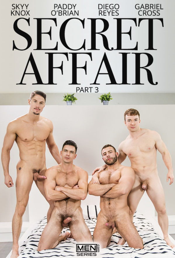 JizzOrgy Secret Affair, Part 3 Diego Reyes, Gabriel Cross, Skyy Knox and Paddy O'Brian's orgy - Men.com