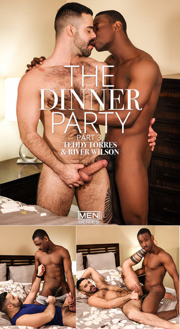 Drill My Hole The Dinner Party, Part 3 River Wilson pounds Teddy Torres Men.com