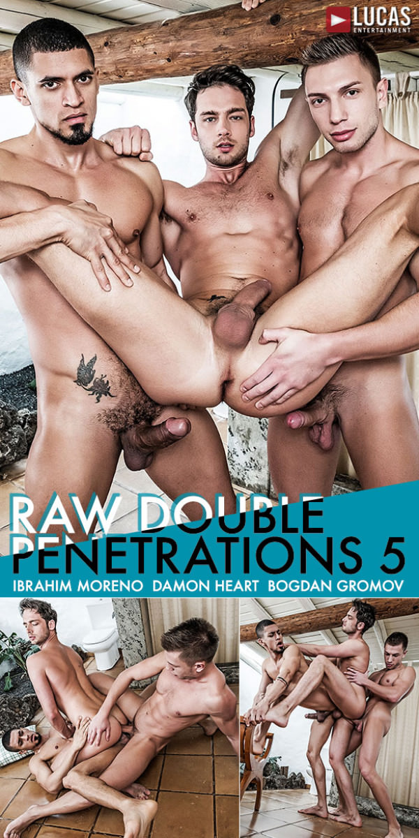 LucasEntertainment Damon Heart Ibrahim Moreno Bogdan Gromov Raw Double Penetrations 5