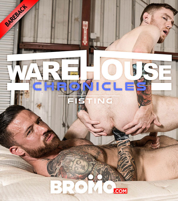 Bromo Warehouse Chronicles: Fisting Jordan Levine Fists and Fucks Seamus O'Reilly Bareback