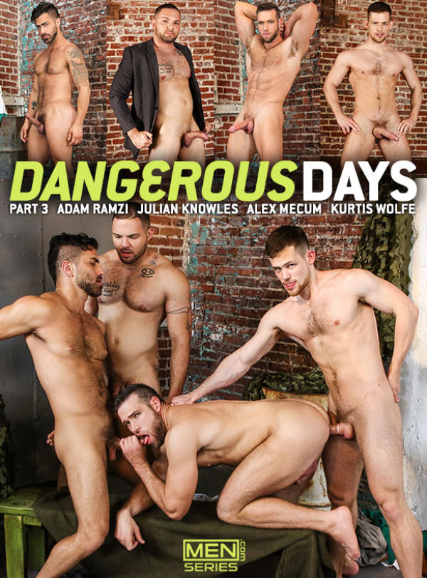 JizzOrgy Dangerous Days Part 3 Adam Ramzi Kurtis Wolfe fuck Alex Mecum Julian Knowles Men.com