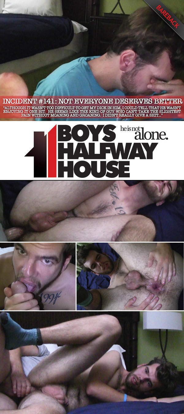 BoysHalfwayHouse Incident #141: Not Everyone Deserves Better