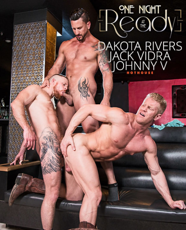 HotHouse One Night at the Ready Dakota Rivers, Johnny V Jack Vidra's threeway fuck