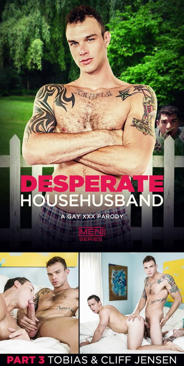 Men.com Desperate Househusband: A Gay XXX Parody, Part 3 Tobias takes Cliff Jensen's thick dick Str8toGay