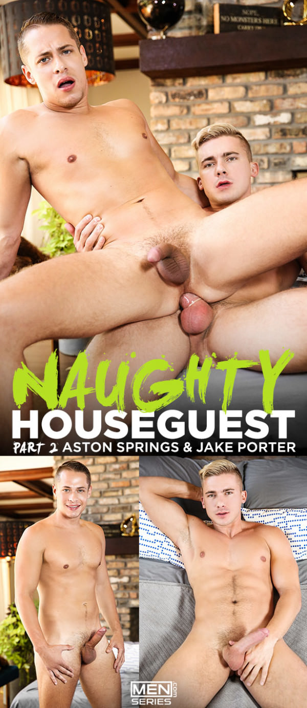 Men.com Naughty Houseguest Part 2 Jake Porter fucks Aston Springs DrillMyHole