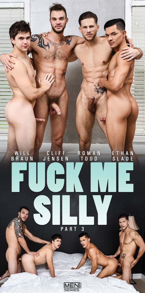 Men.com Fuck Me Silly Part 3 Cliff Jensen Roman Todd fuck Will Braun Ethan Slade