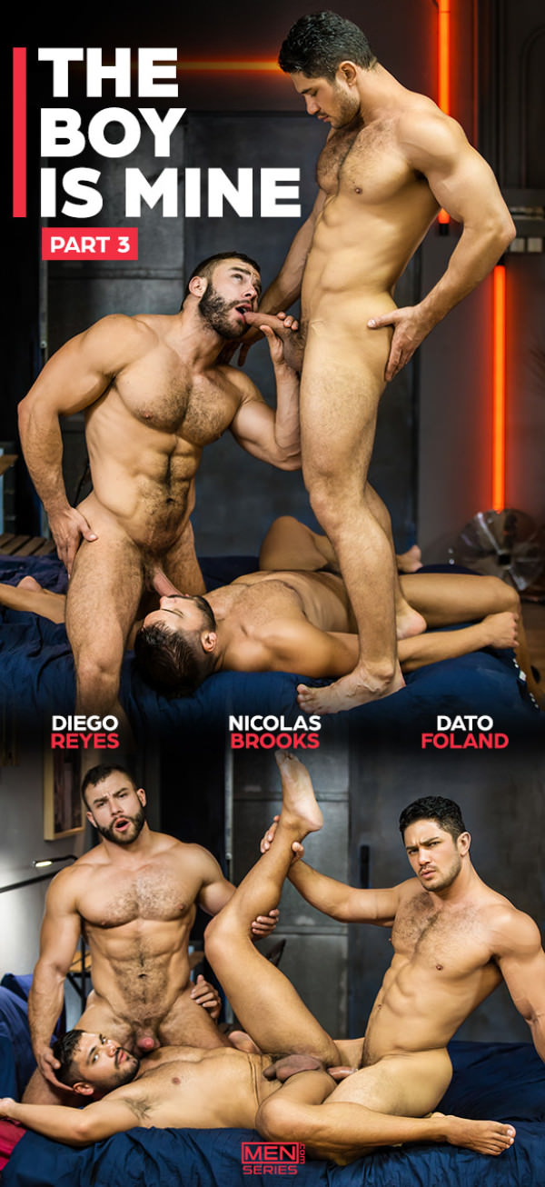 Men.com The Boy Is Mine Part 3 Dato Foland, Diego Reyes & Nicolas Brooks' hot threesome DrillMyHole