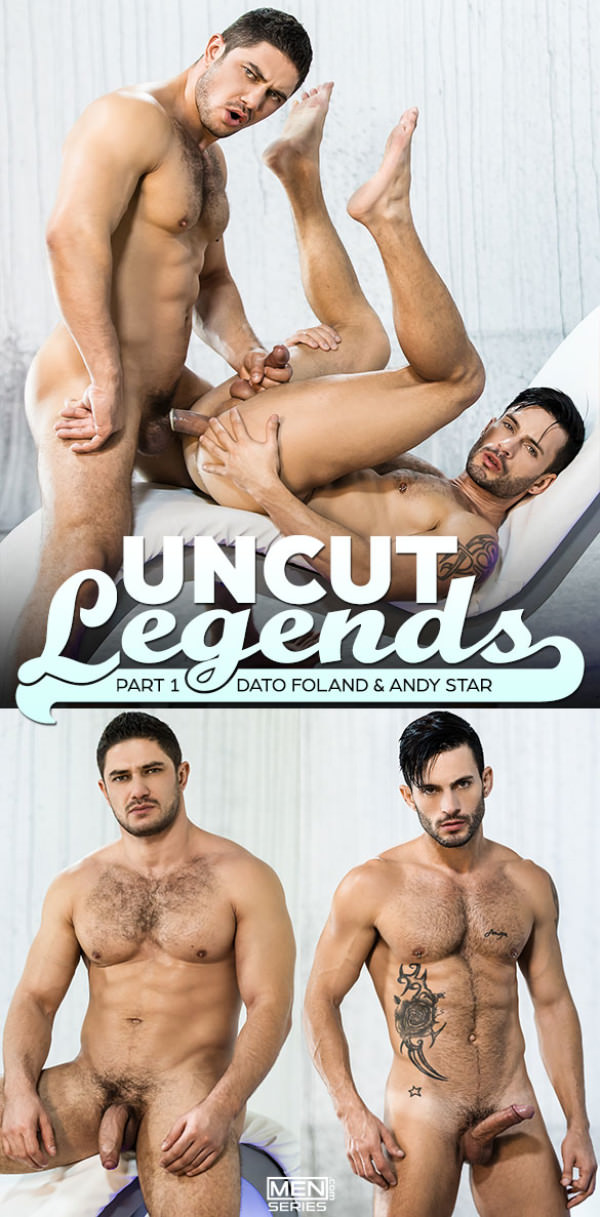 Men.com Uncut Legends Part 1 Dato Foland fucks Andy Star DrillMyHole