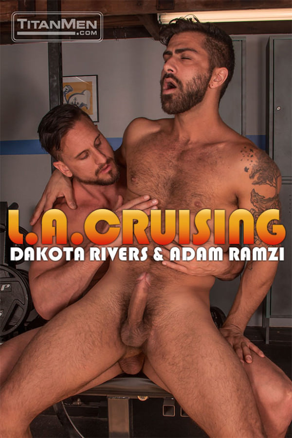 TitanMen L.A. Cruising Dakota Rivers fucks Adam Ramzi